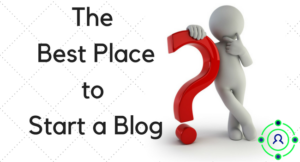 what_is_the_best_place_to_start_a_blog