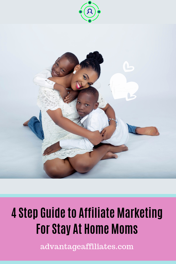 4 steps Guide to affiliate marketing for stay at home moms