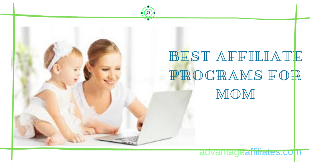 feature image of best affiliate programs for mom