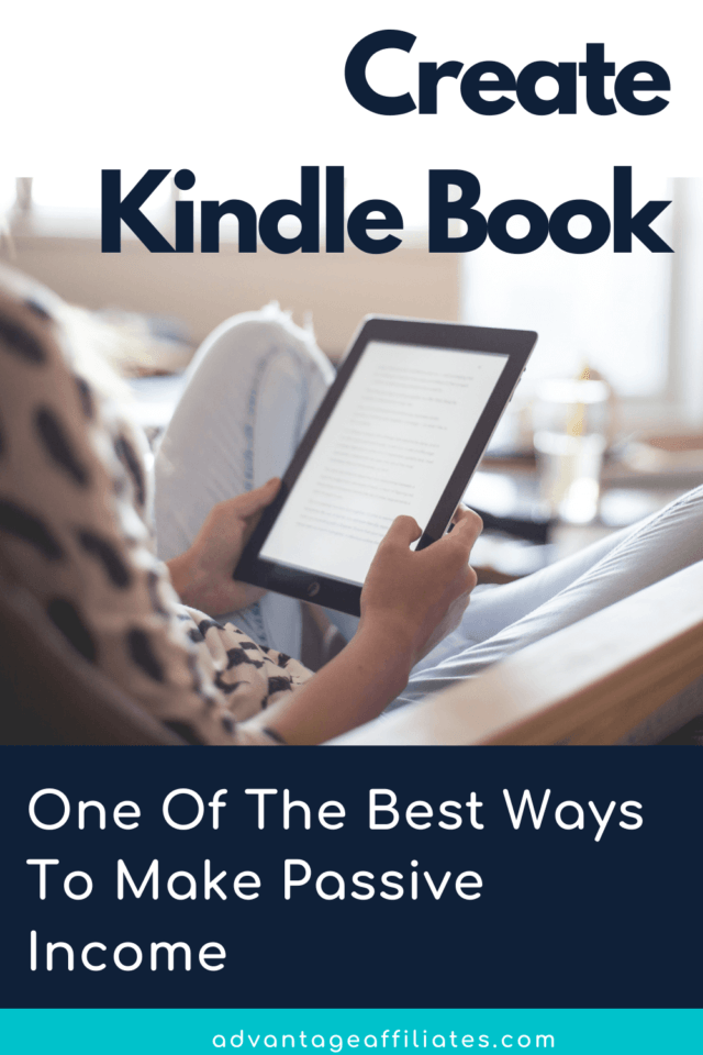 One Of The Best Ways To Make Passive Income_ Create Kindle Book (1)